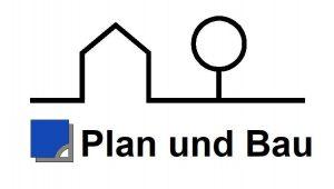 Plan und Bau